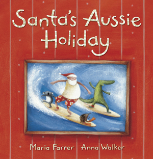 Santa's Aussie Holiday Board Book by Maria Farrer