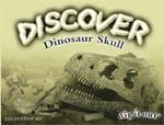 Discover a Dinosaur Skull