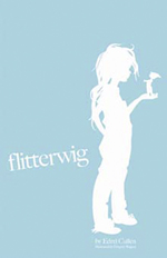 Flitterwig - a novel by Edrei Cullen
