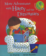 More Adventures Harry & the Dinosaurs by Ian Whybrow