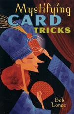 Mystifying Card Tricks by Bob Longe