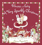 Princess and Fairy A Very Sparkly Christmas by Anna Pignataro