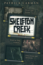 Skeleton Creek #1 - a novel by Patrick Carman