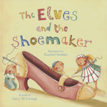 The Elves and the Shoemaker Retold by Lucy M George