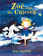 Zoe And The Unicorn By Jane Andrews