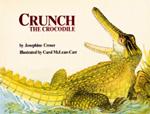 Crunch the Crocodile by Josephine Croser
